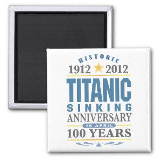 Titanic Sinking 100 Year Anniversary Fridge Magnet