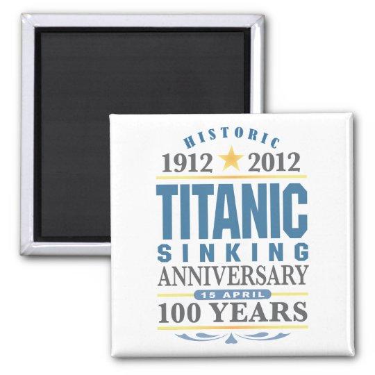 Titanic Sinking 100 Year Anniversary Magnet