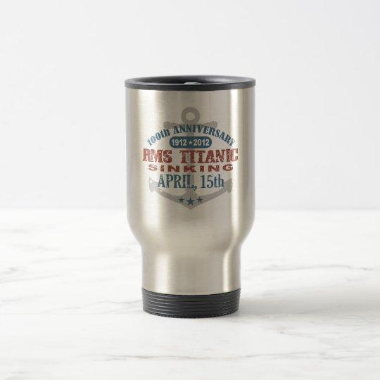Titanic Sinking 100 Year Anniversary Travel Mug