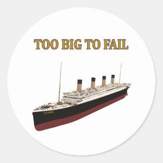 Titanic too big to fail classic round sticker