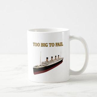 Titanic too big to fail classic white coffee mug