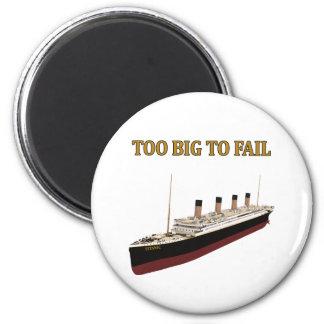 Titanic too big to fail magnet