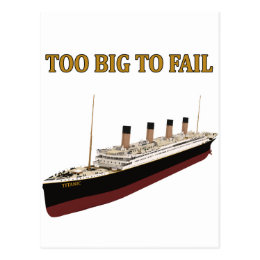 Titanic too big to fail postcard