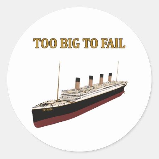 Titanic too big to fail round stickers