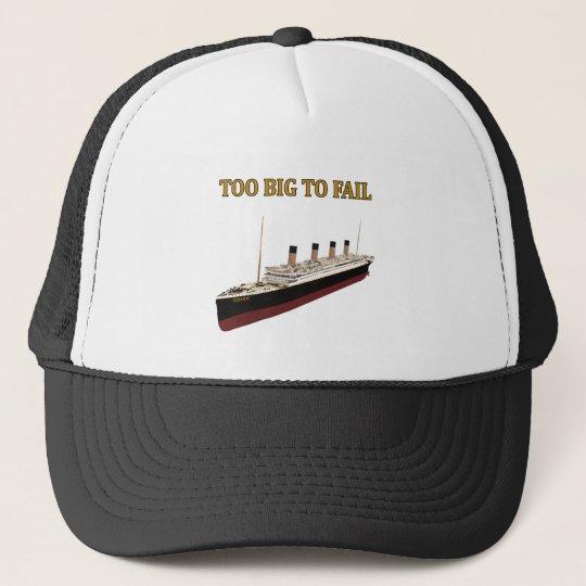 Titanic too big to fail trucker hat