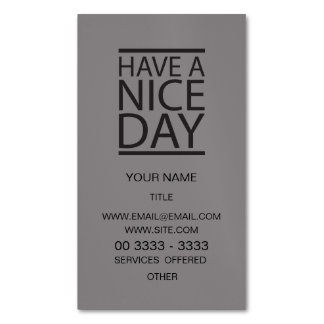 Titanium - Have a Nice Day Business Card Magnet