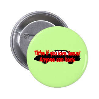 Tithe if you love Jesus...Anyone can honk! Buttons