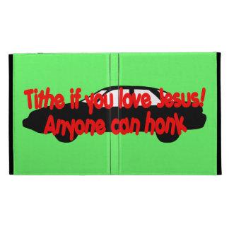 Tithe if you love Jesus...Anyone can honk! iPad Folio Cover