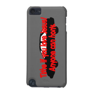 Tithe if you love Jesus...Anyone can honk! iPod Touch (5th Generation) Covers