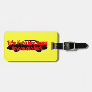 Tithe if you love Jesus...Anyone can honk! Bag Tags