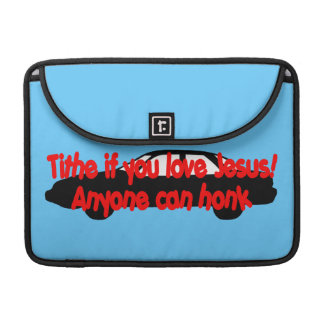 Tithe if you love Jesus Anyone can honk Sleeve For MacBooks