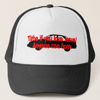 Tithe if you love Jesus...Anyone can honk! Trucker Hat