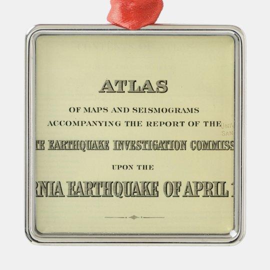 Title Page Atlas California earthquake Metal Ornament