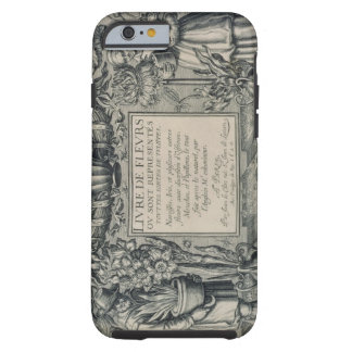 Title page from 'Livre des Fleurs' by Jean Le Cler Tough iPhone 6 Case