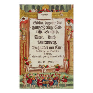 Title page from the Luther Bible, c.1530 Poster