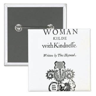 Title Page to 'A Woman Killed with Kindness' Pinback Button