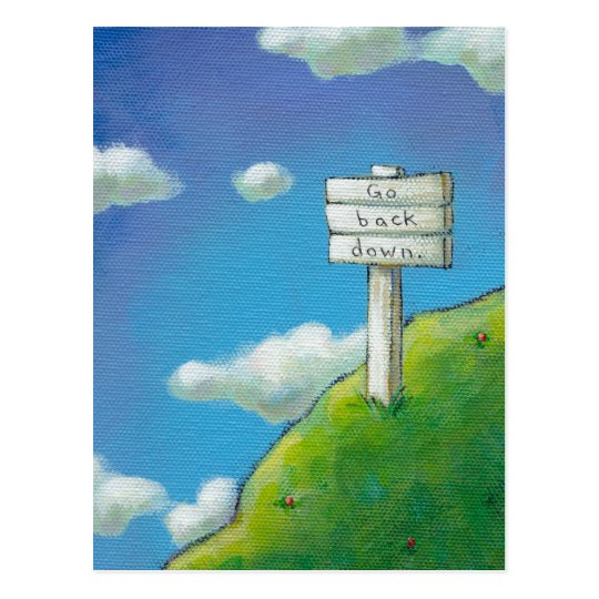 """Titled:  Too High - sign says """"Go back down."""" Postcard"""