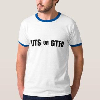 Tits o GTFO Playera