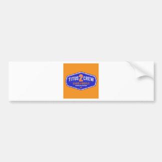Titus2Crew Bumper Stickers