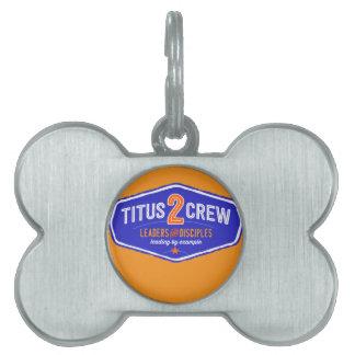 Titus2Crew Pet Tag