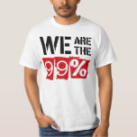 TJAtxt We Are The 99% Tee Shirt
