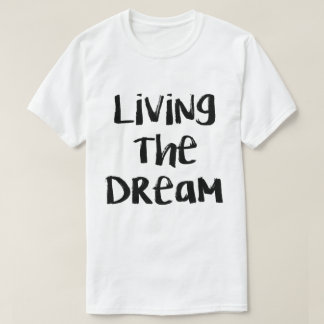 TJG Living the Dream T-Shirt