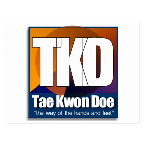 TKD Tae Kwon Do - the way of the hands and feet Postcard
