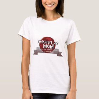 TKD TAEKWONDO MOM MOTTO T-Shirt