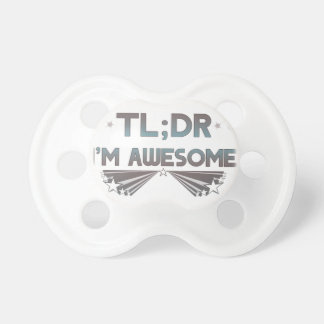 TL;DR I'm Awesome Pacifier QPC - Customizable