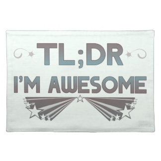 TL;DR I'm Awesome Placemat - Customizable