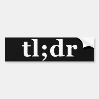 "TL;DR means ""Too Long; Didn't Read"" Car Bumper Sticker"
