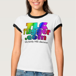 TLC Tugger Logo - HIS body HIS decision T-Shirt