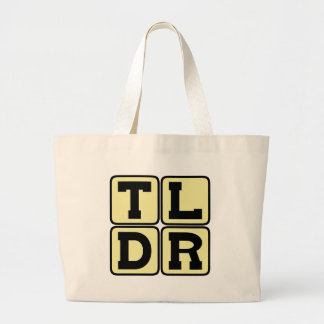 TLDR Too Long Didn't Read TL;DR Internet Acronym Large Tote Bag