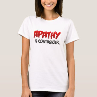 TLT Apathy is Contagious T-Shirt
