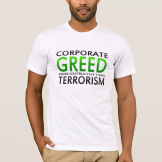 TLT Corporate Greed T-Shirt