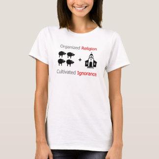 TLT Organized Religion = Cultivated Ignorance T-Shirt