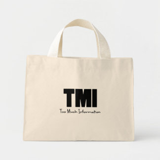 TMI Too Much Information Mini Tote Bag