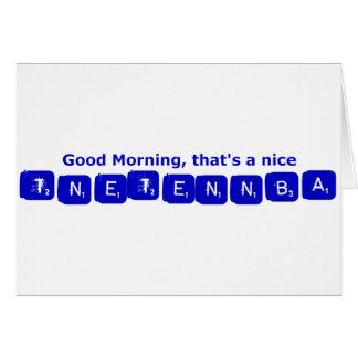 TNETENNBA - Good Morning Card