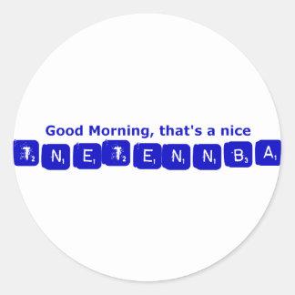 TNETENNBA - Good Morning Classic Round Sticker