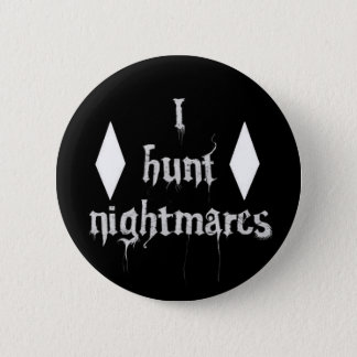 "TNH ""I Hunt Nightmares"" Button"