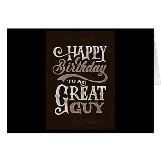 ****TO A GREAT GUY*** HAVE A HAPPY BIRTHDAY CARD