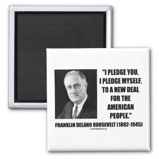 To A New Deal For The American People (Roosevelt) 2 Inch Square Magnet