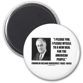 To A New Deal For The American People (Roosevelt) 2 Inch Round Magnet