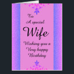 """To a special wife big birthday card<br><div class=""""desc"""">A glamorous,  pretty,  stylish and very special birthday card for her</div>"""