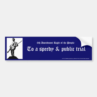 To a speedy & public trial bumper sticker