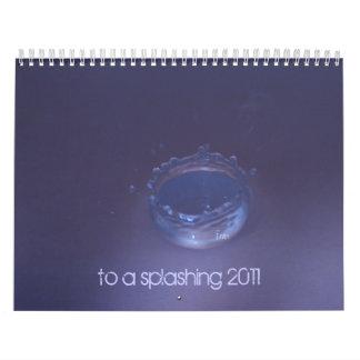 to a splashing 2011 calendar