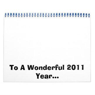 To A Wonderful 2011 Year... Calendar