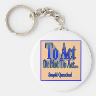 To Act or Not Basic Round Button Keychain
