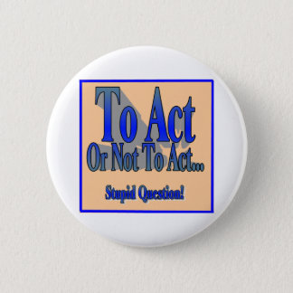 To Act or Not Button