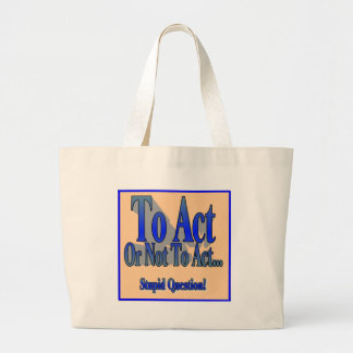 To Act or Not Tote Bags